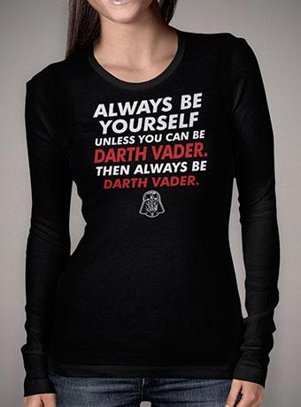 Женская футболка с длинным рукавом Always Be Darth Vader
